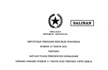 Presidential Decree of the Republic of Indonesia Number 10 of 2021 on the Task Force for the Acceleration of Dissemination of Law Number 11 of 2020 on Job Creation
